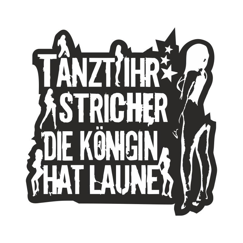 wetterfester Aufkleber Tanzt Ihr Stricher (weiß) frauen girls frech kult style