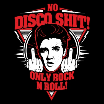 No Disco Shit Only Rock n Roll
