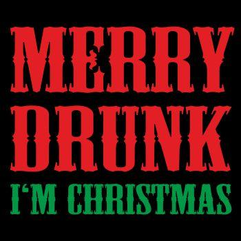 Merry Drunk I'm Christmas