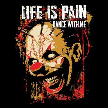 Life is Pain DANCE WITH ME