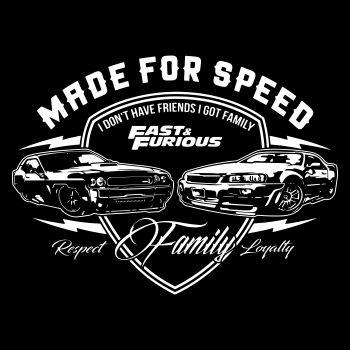 Spass kostet Made for Speed Family Respect Loyalty