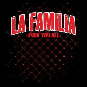 La Familia FCK YOU ALL