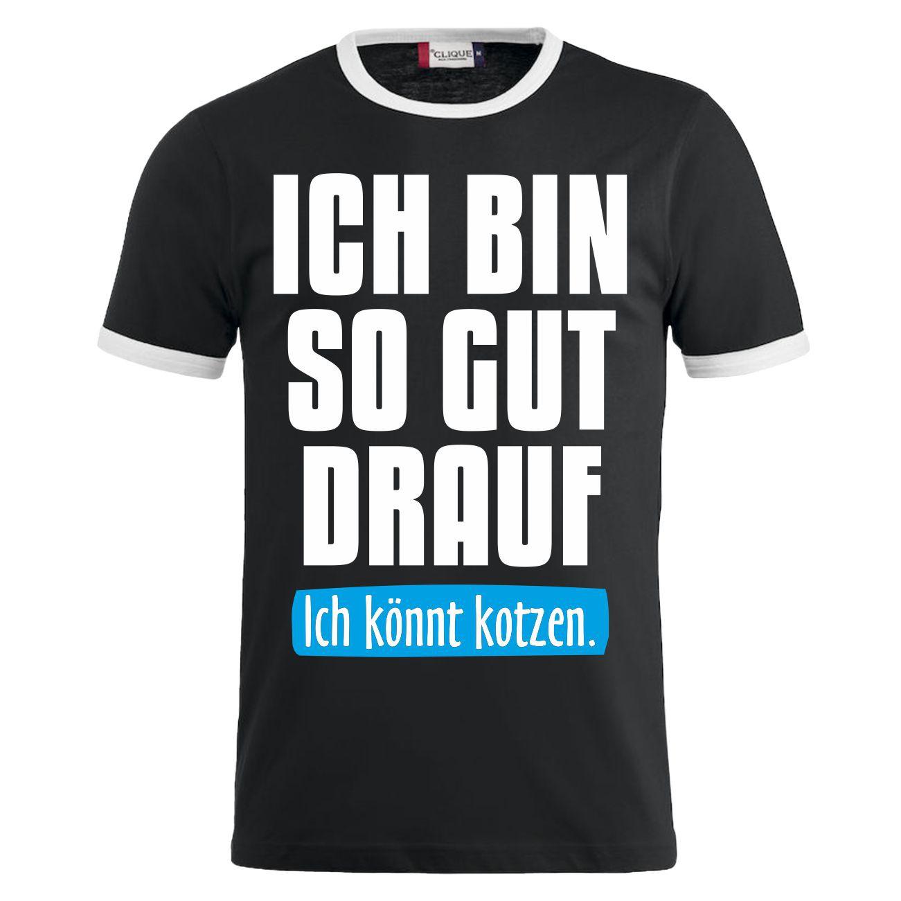 T Shirt Ich Bin So Gut Drauf Ich Könnte Kotzen Spruch Spass Fun