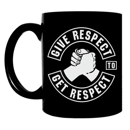 Tasse Give Respect to get Respect