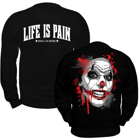 Pullover Life is Pain HELL IS HERE