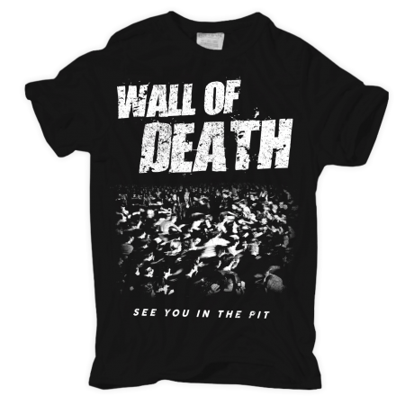 WALL OF DEATH see you in the pit